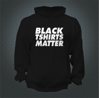 Black Tshirts Matter Hoodie Front
