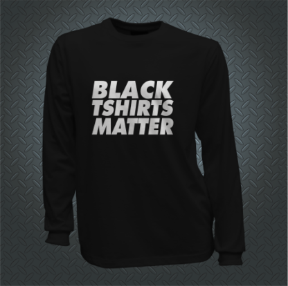 Black Tshirts Matter Long Front