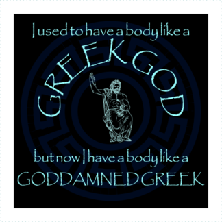 I Used To Have A Body Like A Greek God Logo