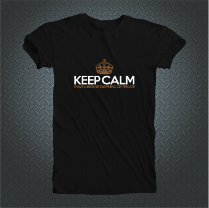 Keep Calm I Have A Bronze Swimming Certificate Tshirt Front