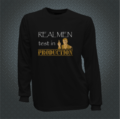 Real Men Test In Production Long Front