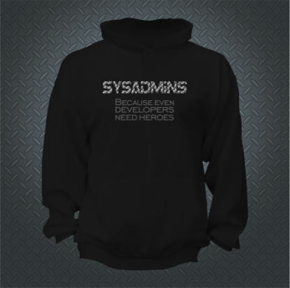 Sysadmins Because Even Developers Need Heroes Hoodie Front