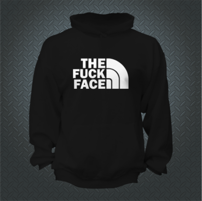 The Fuck Face Hoodie