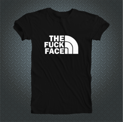 The Fuck Face Tshirt