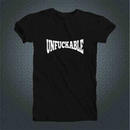 Unfuckable Tshirt